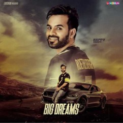 Big Dreams song download by Happy Raikoti