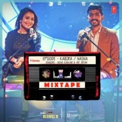 Kabira Naina (Mixtape)  song download by Neha Kakkar