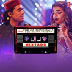 Agar Tum Saath Ho Maahi Ve (Mixtape)  song download by Jubin Nautiyal