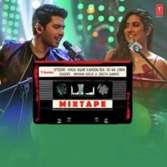 Main Agar Kahoon Bol Do Na Zara (Mixtape)  song download by Armaan Malik