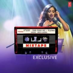 Sun Raha Hai Rozana (Mixtape) song download by Shreya Ghoshal