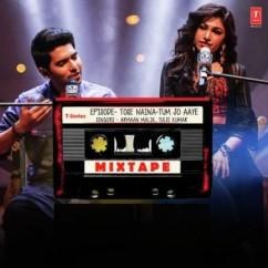 Tose Naina Tum Jo Aaye (Mixtape) song download by Armaan Malik