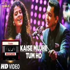 Kaise Mujhe Tum Ho (Mixtape) song download by Palak Muchhal