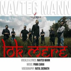 Lok Mere song download by Navteg Mann