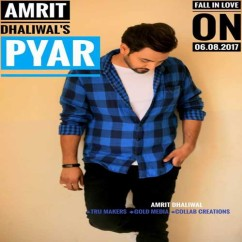 Pyar song download by Amrit Dhaliwal