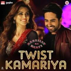Twist Kamariya song download by Harshdeep Kaur