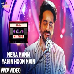 Mera Mann,Yahin Hoon Main Mixtape song download by Ayushmann Khurrana