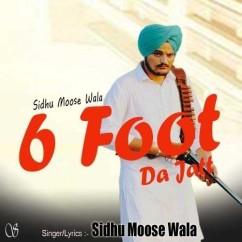 6 Foot Da Jatt song download by Sidhu Moosewala