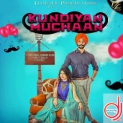 Kundiyan Muchaan song download by Sandy Sandhu