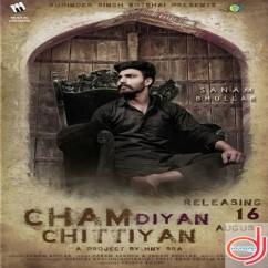 Cham Diyan Chittiyan song download by Sanam Bhullar
