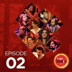 Coke Studio Season 10 Episode 2 song download by Ali Hamza
