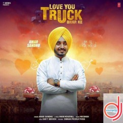 Love You Truck Bhar Ke song download by Amar Sandhu
