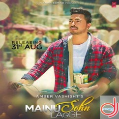 Mainu Sohn Lagge song download by Amber Vashisht