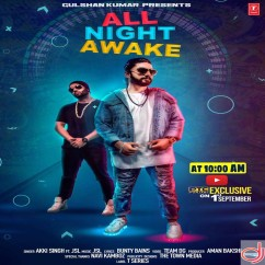 All Night Awake song download by Akki Singh
