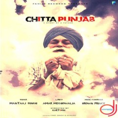 Chitta Punjab song download by Mantaaj Singh