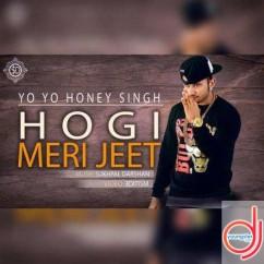 Hogi Meri Jeet song download by Yo Yo Honey Singh