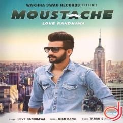 Moustache song download by Love Randhawa