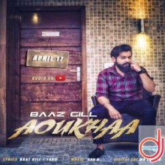 Aoukhaa song download by Baaz Gill