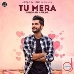 Tu Mera song download by Sangram Hanjra