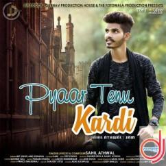 Pyar Tenu Kardi song download by Sahil Athwal