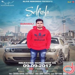 Selfish song download by Sukhraj Gakhal
