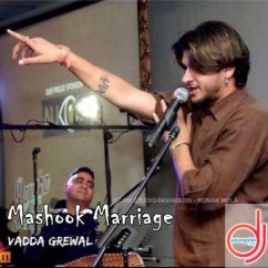 Mashook Marriage song download by Vadda Grewal