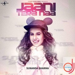 Jaani Tera Naa song download by Sunanda Sharma