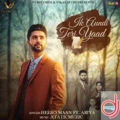 Ik Aundi Teri Yaad song download by Heero Maan