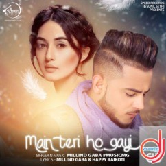 Main Teri Ho Gayi song download by Millind Gaba
