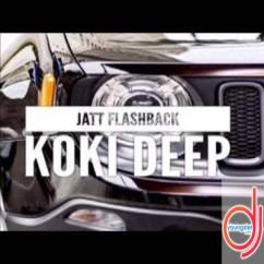 Jatt Flashback song download by Koki Deep