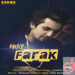 Farak song download by AKay