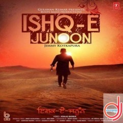 Ishq E Junoon song download by Jimmy Kotkapura