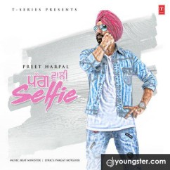 Pagg Wali Selfie song download by Preet Harpal