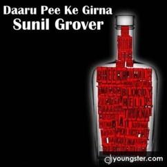 Daaru Pee Ke Girna song download by Sunil Grover
