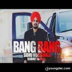 Bang Bang song download by Sidhu Moosewala