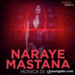 Naraye Mastana song download by Monica Dogra