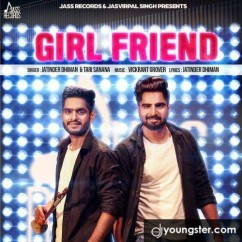 Girl Friend song download by Jatinder Dhiman