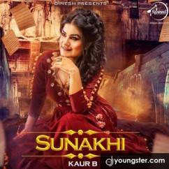 Sunakhi song download by Kaur B