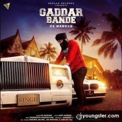 Gaddar Bande song download by KS Makhan