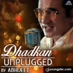 Dhadkan Unplugged song download by Abhijeet Bhattacharya