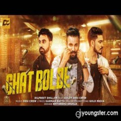 Ghat Bolde song download by Dilpreet Dhillon