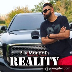 Reality song download by Elly Mangat