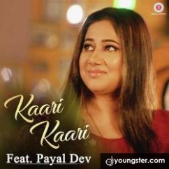 Kaari Kaari Payal Dev mp3