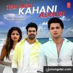 Teri Meri Kahani Adhuri song download by Aditya Salankar