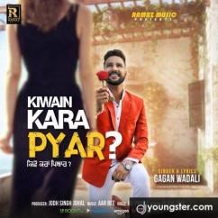 Kiwain Kara Pyar song download by Gagan Wadali