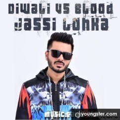 Diwali vs Blood song download by Jassi Lohka