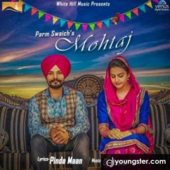 Mohtaj song download by Parm Swaich