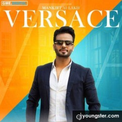 Versace Full Song song download by Mankirt Aulakh