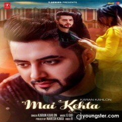 Mai Kehta song download by Karan Kahlon