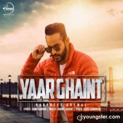 Yaar Ghaint song download by Harpreet Grewal